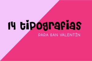 Tipografías San Valentín